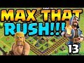 MAX INFERNOS!  MAX That RUSH ep13 | Clash of Clans