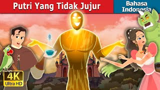 Putri Yang Tidak Jujur | The Truthless Princess Story | Dongeng Bahasa Indonesia