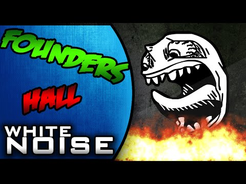 White Noise Online: Founders Hall w/ realrosesarered, Tedzaster and RyzeAboveWar (Comedy Gaming)