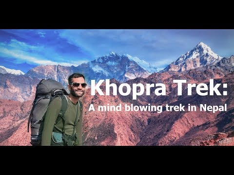 The Khopra Trek: A mind blowing trek in Nepal | Annapurna Trekking