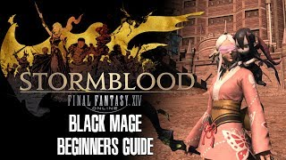 Black Mage Beginners Guide - Final Fantasy XIV Stormblood