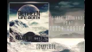 Between Life and Death - State of Mind (feat. Tudor Costea)