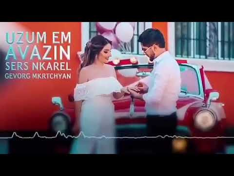 Gevorg Mkrtchyan/Uzum Em Avazin Sers Nkarel/Remix