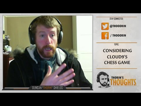 Thorin's Thoughts - Considering Cloud9's Chess Game (LoL)
