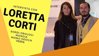 Intervista con Loretta Corti - Sordi Orologi (Mondia, MomoDesign, Vespa Watches)