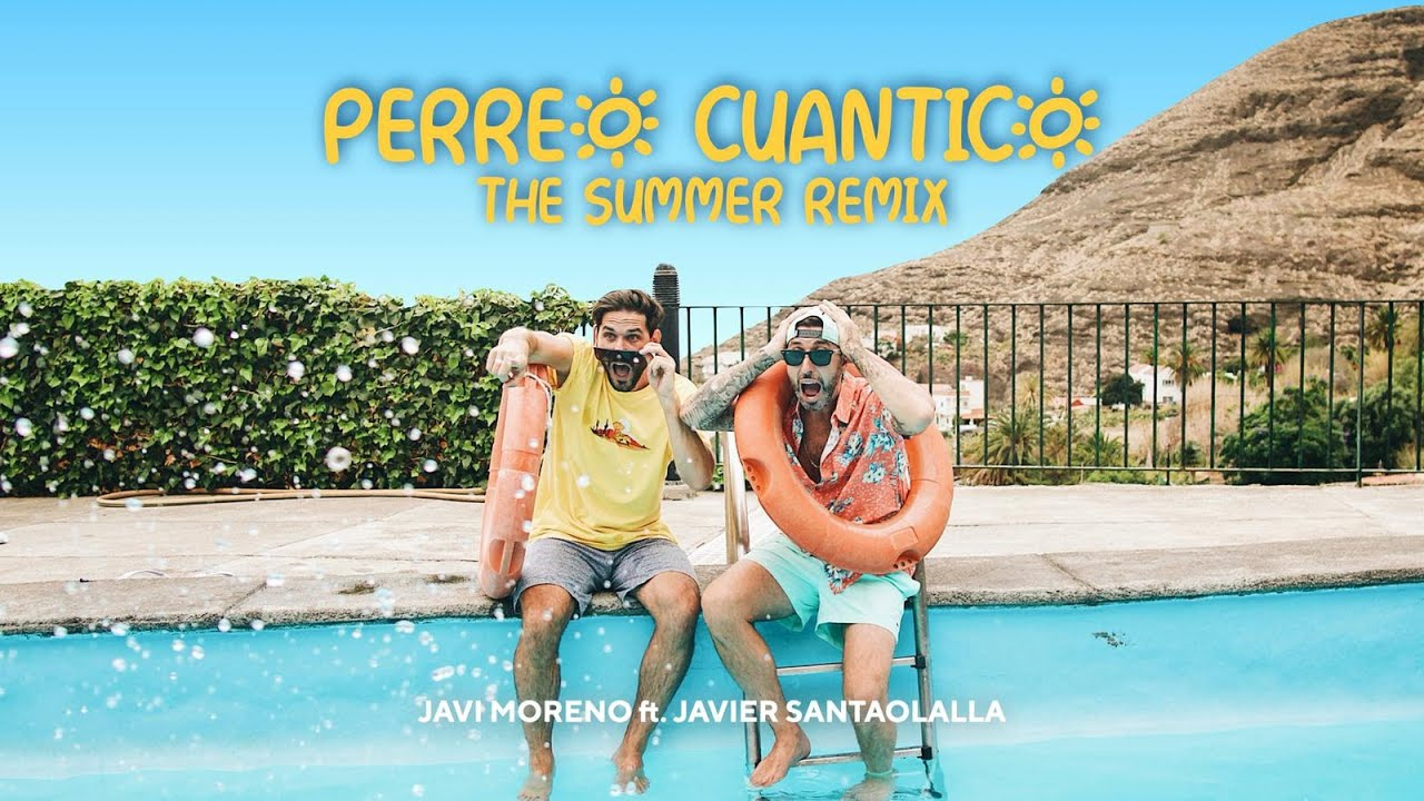 Perreo Cuántico (THE SUMMER REMIX) - Javi Moreno ft. Javier Santaolalla