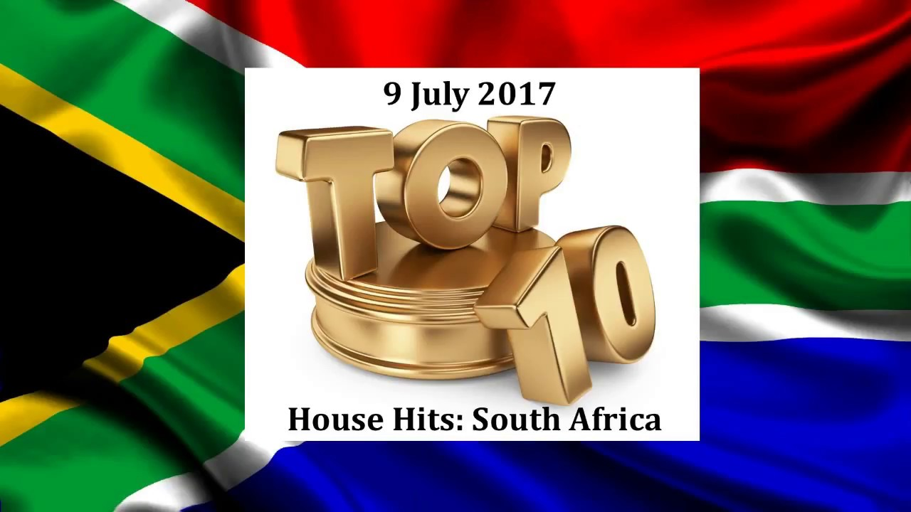 Dj mt top 10 house hits south africa 9 july 2017 for Top 10 house songs