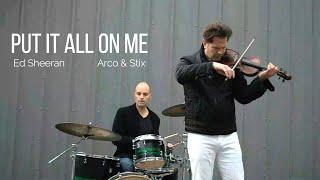 Download lagu Ed Sheeran - Put It All On Me - Cover - (Violin & Drums) #EdSheeran #PutItAllOnMe #ViolinCover