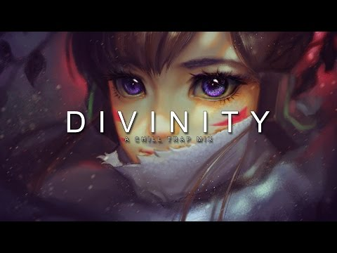 Divinity | A Chill Trap Mix