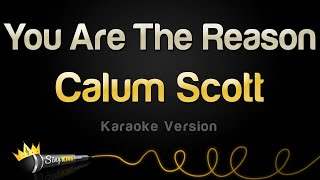 Calum Scott  You Are The Reason (Karaoke Version)