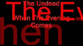 The Undead - When The Evening Comes