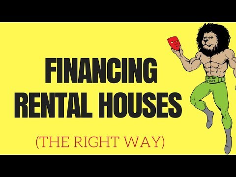 Financing Rental Houses The Right Way (3 ways to finance rental properties)