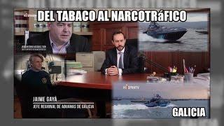 Del Tabaco Al Narcotráfico En Galicia Reportaje - Aduanas(SVA)