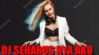 DJ SEHARUS NYA AKU !! COBA KAU INGAT INGAT KEMBALI VIRAL TIK TOK 2021