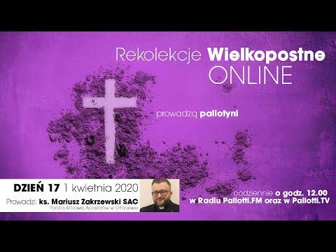 Rekolekcje Wielkopostne ONLINE - dzień 17 (1 kwietnia 2020)