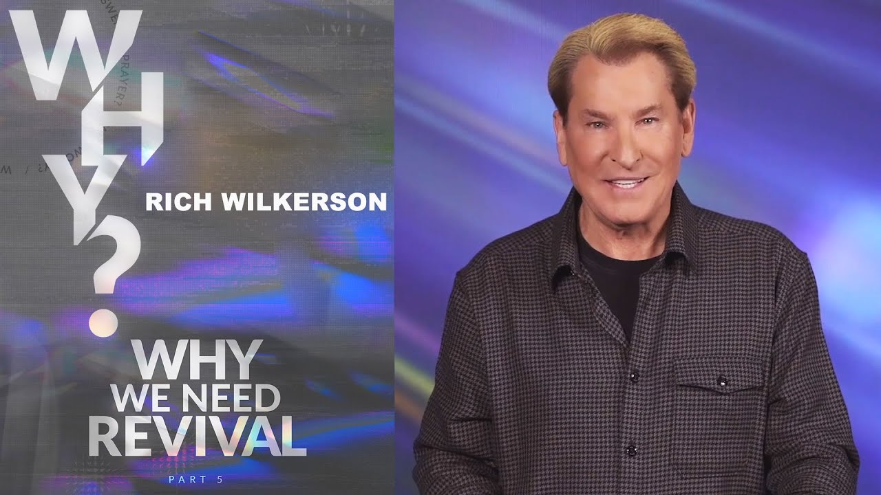 Why We Need Revival | Pastor Rich Wilkerson
