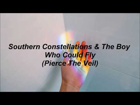 southern constellations & the boy who could fly // pierce the veil