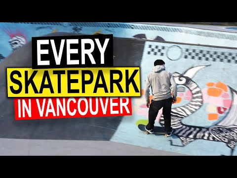 Every Skatepark In Vancouver B.C. Canada (Over 30 Of Them!)