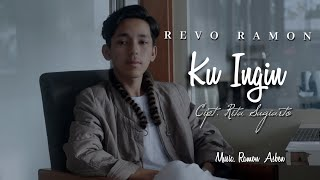 Download KU INGIN Cipt. Rita Sugiarto by REVO RAMON || Cover Video Subtitle