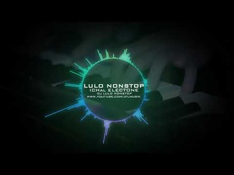 Buaya Cinta - Ichal Elekton DJ Lulo Nonstop | Lulo Electone
