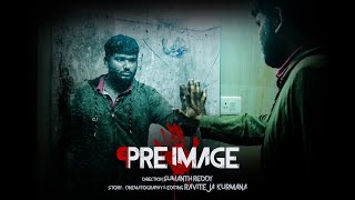 Pre Image || Suspense, Horror, Short film 2019 || By Sumanth