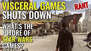 Visceral Games Shuts Down - The Future of Star Wars Games