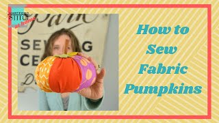 How to Sew Scrappy Fabric Pumpkins