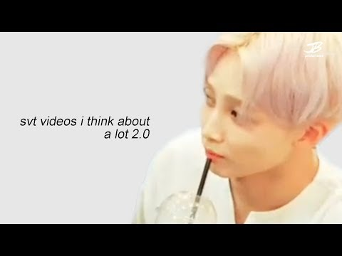 svt videos i think about a lot 2.0