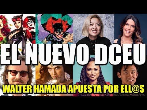 EL NUEVO DCEU - LOS ÁNGELES DE HAMADA - BIRDS OF PREY - NEW GODS - WONDER WOMAN 2 - CATHY YAN