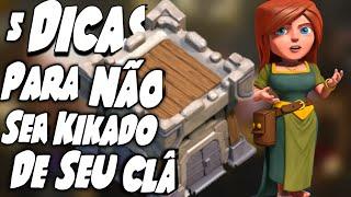 Clash of clans - 5 DICAS PARA NÃO SER KIKADO DE SEU CLÃ