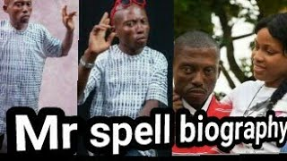 Mr spell dede nne biography - things you dont know about him