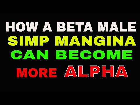 Top 10 Lessons For Beta Male Simp Mangina Mfs To Develop More ALPHA Energy - by Dr. BoA