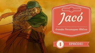Grandes Personagens Bíblicos - Jacó thumbnail