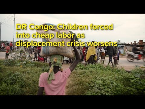 DR Congo: Children forced into cheap labor as displacement crisis worsens