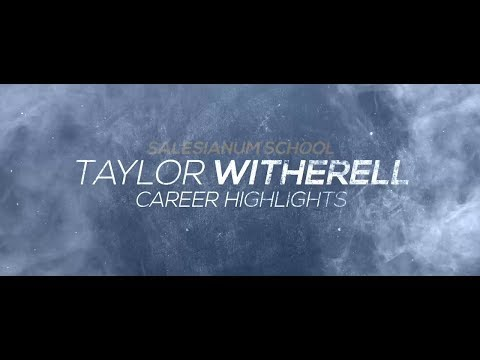 Taylor Witherell Career Highlights, Salesianum School