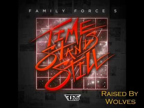 Family Force 5 - Raised By Wolves