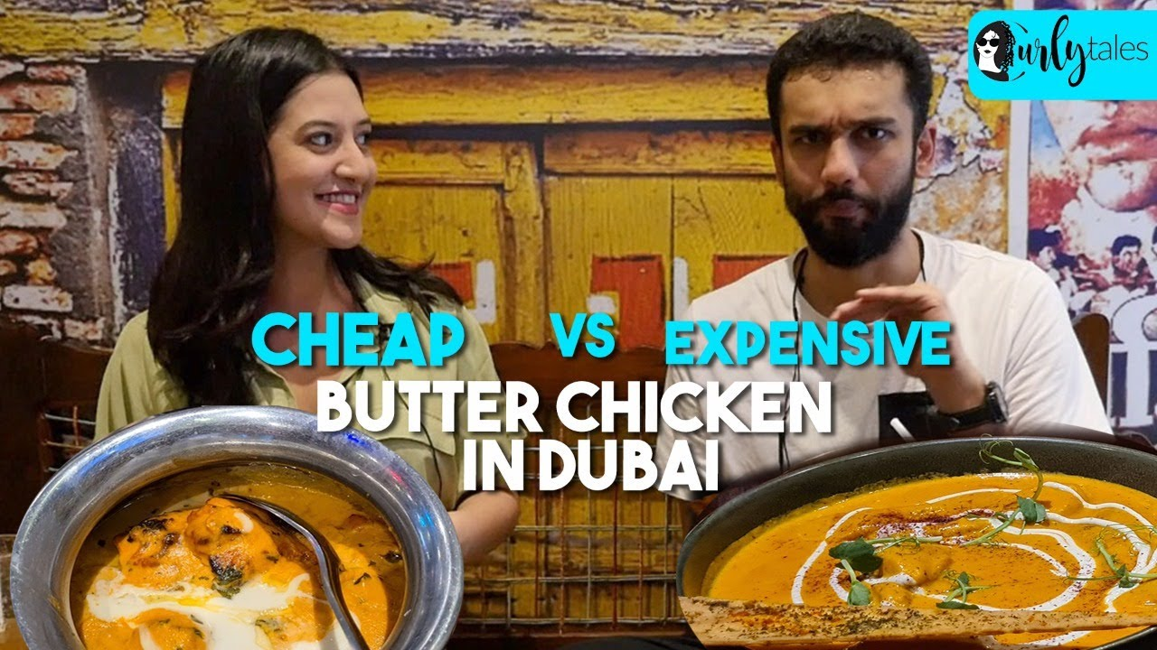 Cheap Vs Expensive Butter Chicken in Dubai: Which Is Better? AED 27 vs AED 150 | Curly Tales UAE