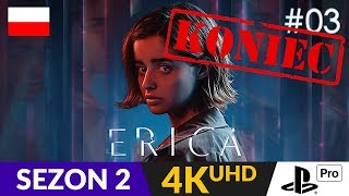 Erica PL (PS4) ⏳ S02E03 (odc.6)  Zakręcone zakończenie - złe? | 4K Gameplay po polsku