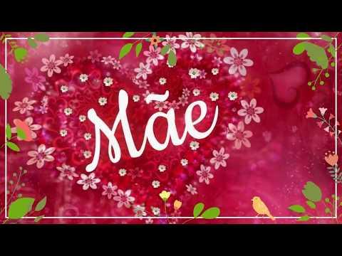 Feliz Dia das Mães 2019 💕Mensagem para Mãe Linda Homenagem 💕O Amor mais Bonito que Existe