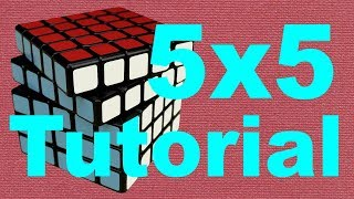 How to Solve the 5x5 Rubik's Cube