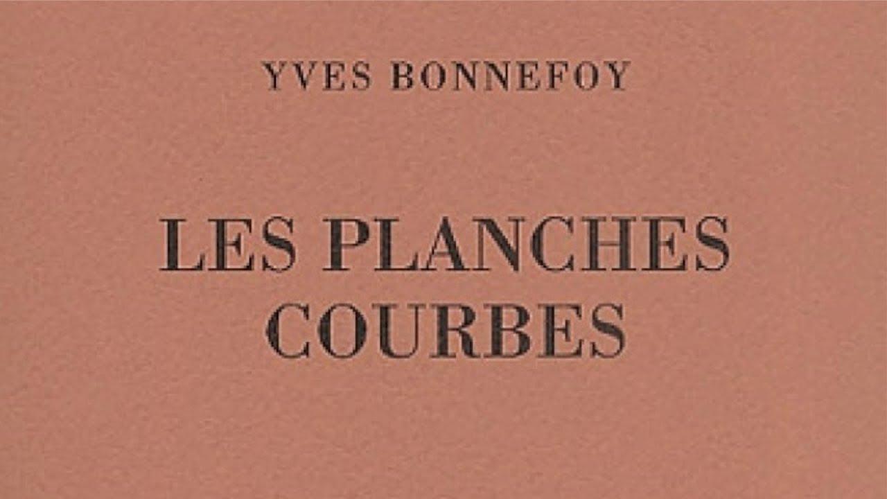 Yves Bonnefoy Les Planches Courbes