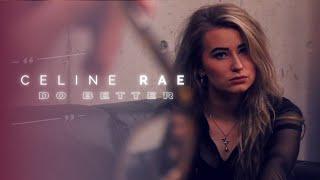 Celine Rae - Do Better (Official Music Video)