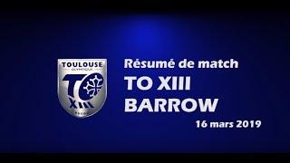 Résumé TO XIII v Barrow - Round 7 Championship - 16.03.2019 thumbnail