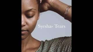 """Syesha- """"Tears"""""""