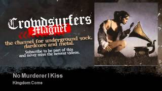 Watch Kingdom Come No Murderer I Kiss video