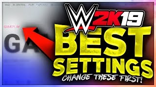 WWE 2K19 - 6 Settings You MUST Change Before ANYTHING! (WWE 2K19 Settings To Improve Gameplay)