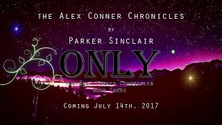 Only: The Alex Conner Chronicles Book Three Teaser