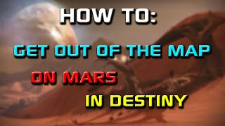 Destiny - How To: Get Out of the Map - Mars Patrol Thumbnail