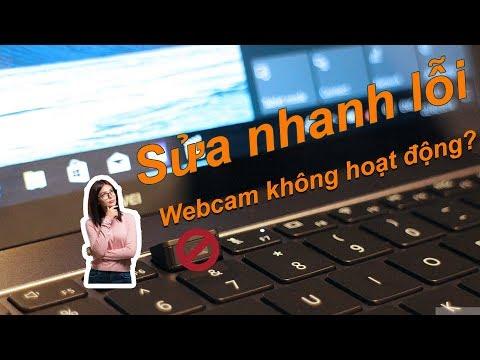 Thủ Thuật Máy Tính | Khắc Phục Lỗi Không Bật được Webcam Trên Laptop