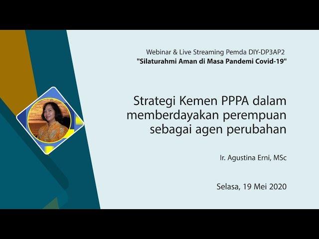 Strategi Kemen PPPA dalam  memberdayakan perempuan sebagai agen perubahan - Ir Agustina Erni, MSc
